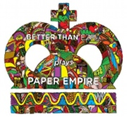 Better than Ezra: Paper Empire
