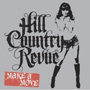 Hill Country Revue: Make a Move