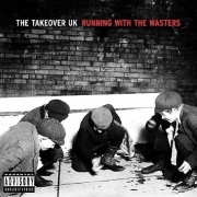 The Takeover UK: Running with the Wasters