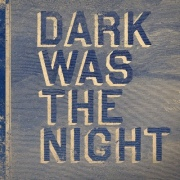 Various Artists: Dark Was the Night