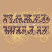 Willie Nelson: Naked Willie