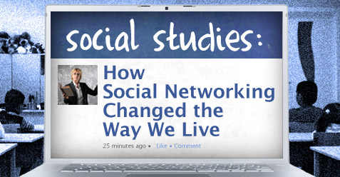 Social Studies: How Social Networking Changed the Way We Live