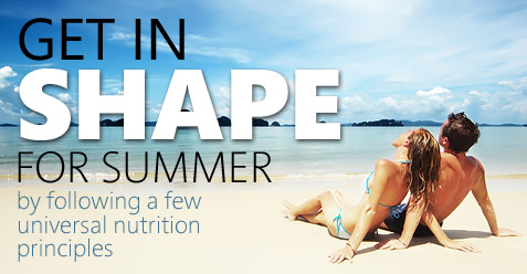 Get in shape for the summer following a few universal nutritional principles