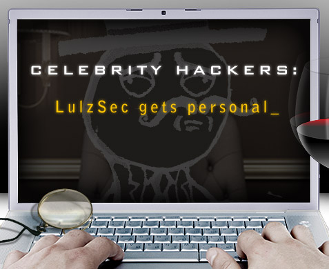 LulzSec Celebrity Hackers.