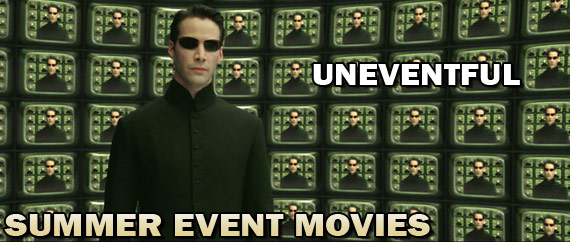 Uneventful Summer Event Movies