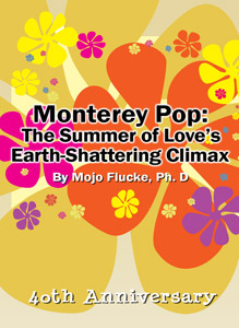 Monterey Pop: The Summer of Love's Earth-Shattering Climax