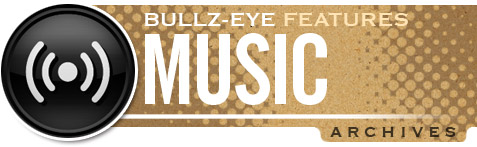 Bullz-Eye.com Music Features Archive