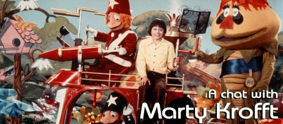 a chat with Marty Krofft